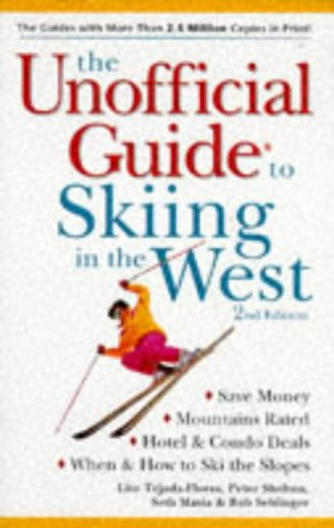 Unofficial: Skiing In The West (Unofficial Guides)