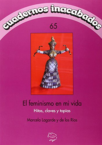 El Feminismo En Mi Vida (Cuadernos Inacabados)
