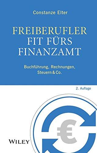 Freiberufler: Fit fürs Finanzamt: Buchführung, Rechnungen, Steuern & Co. (Finanzamt)