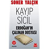 KAYIP SİCİL: Erdoğan'ın Çalınan Dosyası