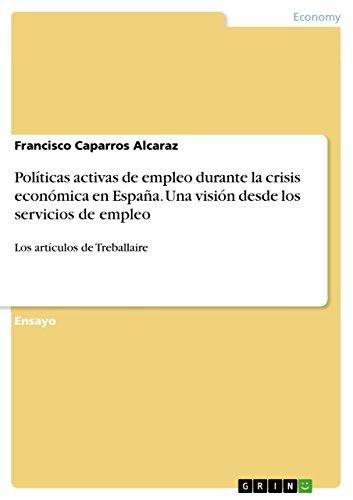Políticas activas de empleo durante la crisis económica en ...
