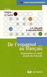 De l'espagnol... au français : Expressions et mots usuels du français