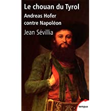 Le chouan du Tyrol : Andreas Hofer contre Napoléon