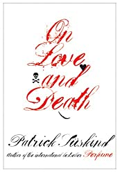On Love and Death by Patrick Suskind by Patrick Suskind
