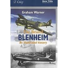 The Bristol Blenheim: An Illustrated History