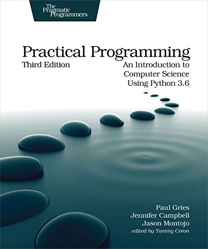 Practical Programming: An Introduction to Computer Science Using Python 3.6 por Paul Gries