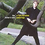 The Millers Tale : A Tom Verlaine Anthology [Import allemand]