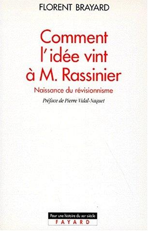 COMMENT L'IDEE VINT A M. RASSINIER. Naissance du révisionnisme