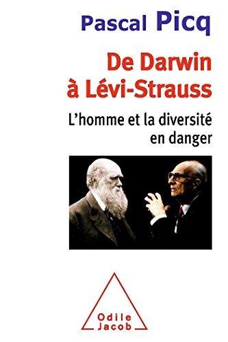 DE DARWIN ? LEVI-STRAUSS : L'HOMME ET LA DIVERSIT? EN DANGER by PASCAL PICQ