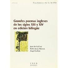 Grandes poemas ingleses de los siglos XIII y XIV en edición bilingüe (CUADERNOS UNED)