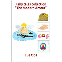 "Fairy tales collection ""The Modern Amour"" (Planet Health - Human Health) (English Edition)"