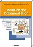 Medizinische Dokumentation: Einführendes Lehrbuch