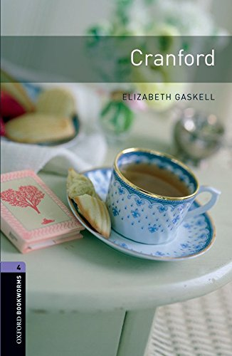 Oxford Bookworms Library: Oxford Bookworms 4. Cranford: 1400 Headwords por Elizabeth Gaskell