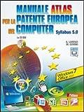 Manuale Atlas per la patente europea del computer. Syllabus 5.0 Windows Seven-Office 2007. Per le Scuole superiori. Con CD-ROM. Con espansione online