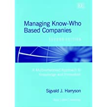 Managing Know-Who Based Companies: A Multinetworked Approach to Knowledge and Innovation Management