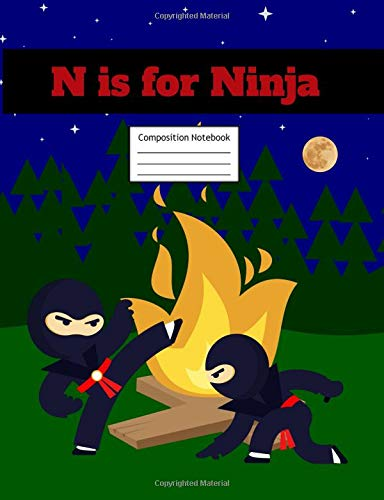 N is for Ninja Composition Notebook: Primary Story Journal | Grades K-2 Exercise Book | Write and Draw Pages with Picture Space and Dotted Midline