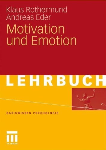 Motivation und Emotion (Basiswissen Psychologie)