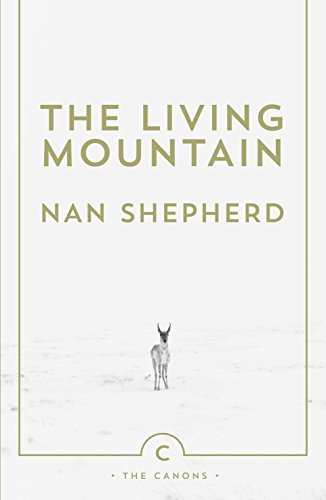 The Living Mountain: A Celebration of the Cairngorm Mountains of Scotland (Canons)
