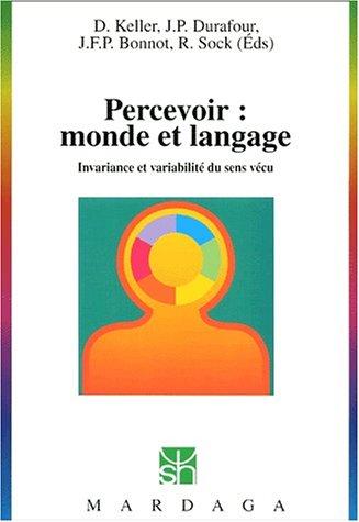 Percevoir : monde et langage. Invariance et variabilité du sens vécu