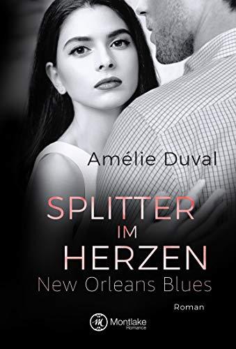 Splitter im Herzen (New Orleans Blues 3) von [Duval, Amélie]