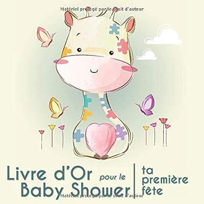 Livre d'Or pour le Baby Shower: ta première fête : Souvenirs de la fête de baby shower