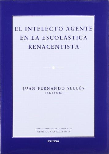 El intelecto agente en la escolástica renacentista (Colección de pensamiento medieval y renacentista)