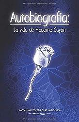 AUTOBIOGRAFÍA: La vida de Madame Guyon (Guyón)