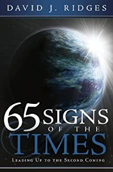 65 Signs of the Times Leading Up to the Second Coming (English Edition) von [Ridges, David J. ]