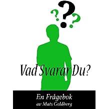 Vad Säger Du?: En Frågebok (365 Frågor) (Swedish Edition)