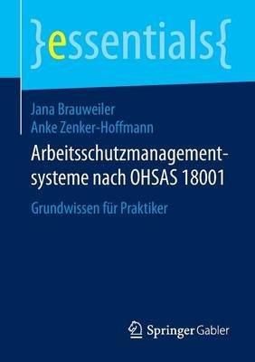 arbeitsschutzmanagementsysteme-nach-ohsas-18001-grundwissen-fur-praktiker-by-author-jana-brauweiler-