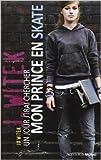 un jour j irai chercher mon prince en skate de jo witek 17 ao?t 2013