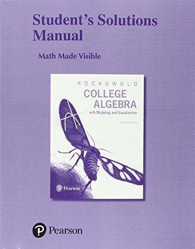 Student's Solutions Manual for College Algebra with Modeling & Visualization