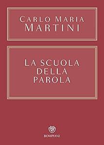 La scuola della parola (Opere Carlo Maria Martini Vol. 4)
