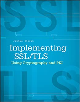 Implementing SSL / TLS Using Cryptography and PKI par [Davies, Joshua]