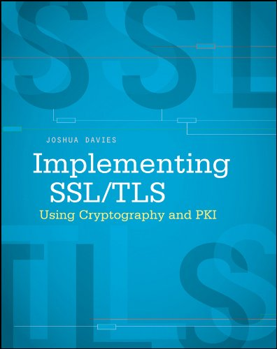 Implementing SSL / TLS Using Cryptography and PKI (English Edition)