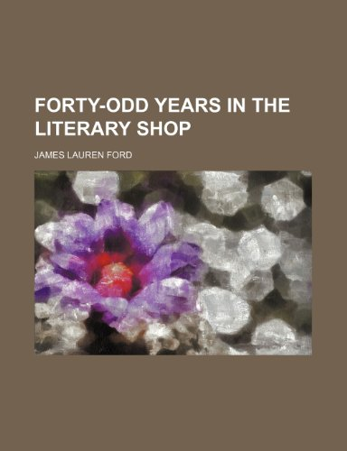 Forty-Odd Years in the Literary Shop