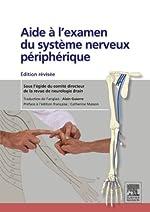 Aide à l'examen du système nerveux périphérique - Édition révisée d'Alain Guierre
