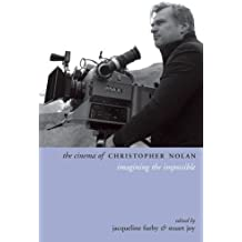 The Cinema of Christopher Nolan: Imagining the Impossible (Directors' Cuts)