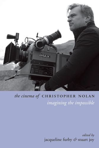 The Cinema of Christopher Nolan: Imagining the Impossible (Directors' Cuts) Christopher Stuart University
