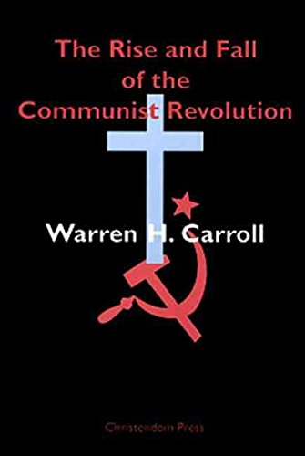 [(Rise & Fall of Communist Revolution)] [By (author) Warren Hasty Carroll] published on (July, 2011)