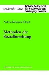 Methoden der Sozialforschung (Kölner Zeitschrift für Soziologie und Sozialpsychologie Sonderhefte)