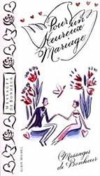 Pour un heureux mariage
