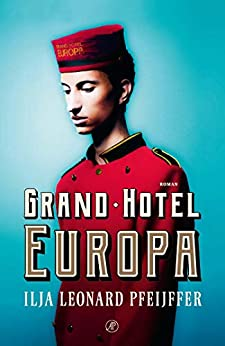 Grand Hotel Europa van [Pfeijffer, Ilja Leonard]