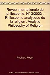 Revue internationale de philosophie, N° 3/2003 : Philosophie analytique de la religion : Analytic Philosophy of Religion