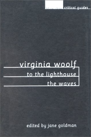 Virginia Woolf: To the Lighthouse / The Waves