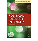 [(Political Ideology in Britain)] [ By (author) Robert Leach ] [July, 2009]