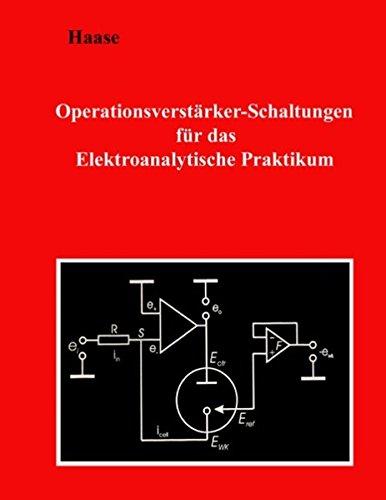 Operationsverstärker-Schaltungen für das Elektroanalytische Praktikum