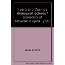 Faero and Cosmos (Inaugural lectures/University of Newcastle upon Tyne)