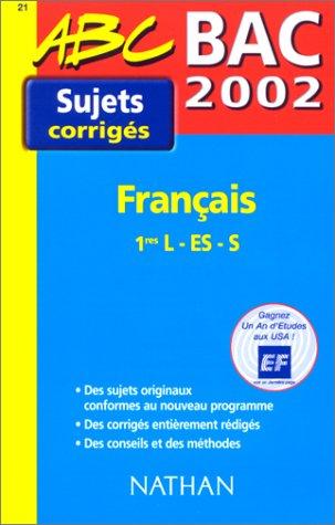 Français 1ères L/ES/S Bac 2002. Sujets corrigés