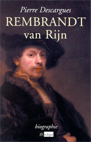 Rembrandt Van Rijn par Pierre Descargues